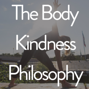 The Body Kindness Philosophy