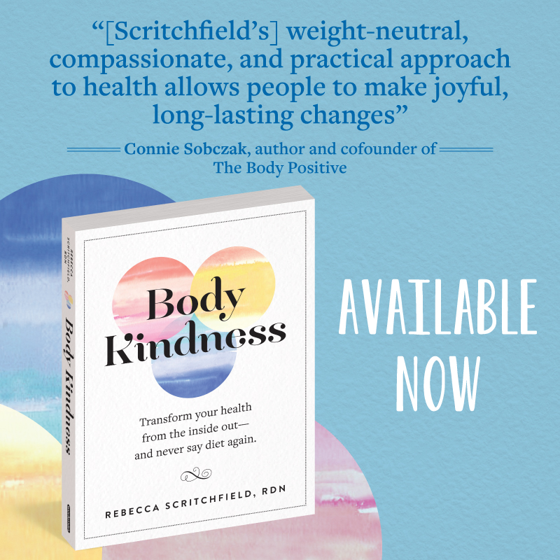 Scritchfield's weight-neutral, compassionate, and practical approach to health allows people to make joyful, long-lasting changes. - Connie Sobczak, author and cofounder of The Body Positive