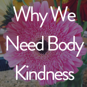 Why We Need Body Kindness