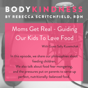 Moms Get Real - Guiding Our Kids To Love Food