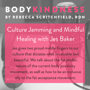 Podcast 27: Culture Jamming and Mindful Healing with Jes Baker