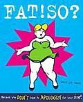 Fat!So?