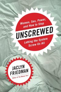 Unscrewed book cover - by Jaclyn Friedman