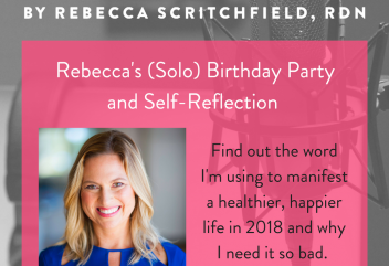 Rebecca's (Solo) Birthday Party and Self-Reflection - Find out the word I'm using to manifest a healthier, happier life in 2018 and why I need it so bad.