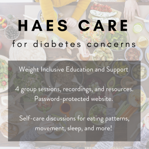 Health at Every Size® (HAES®) Care for Diabetes education and support group