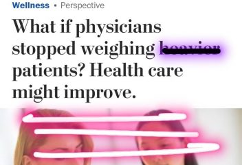 Wellness Perspective What if physicians stopped weighing heavier patients? Health care might improve