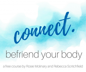 Connect - befriend your body