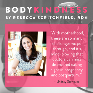 Episode 89: Body Kindness in Postpartum Women – Body Image, Postpartum Depression, and Disordered Eating with Lindsay Stenovec, Creator of The Nurtured Mama