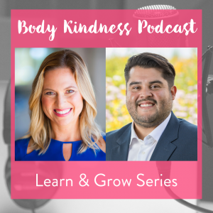 Body Kindness Learn & Grow Series
