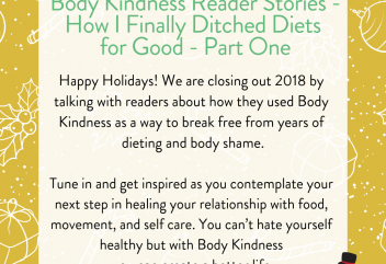 Podcast 104: Body Kindness Reader Stories – How I Finally Ditched Diets for Good – Part One