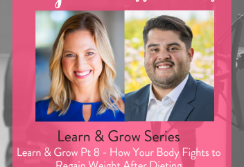 Podcast 110: Learn & Grow Pt 8 - How Your Body Fights to Regain Weight After Dieting (Research from The Biggest Loser)