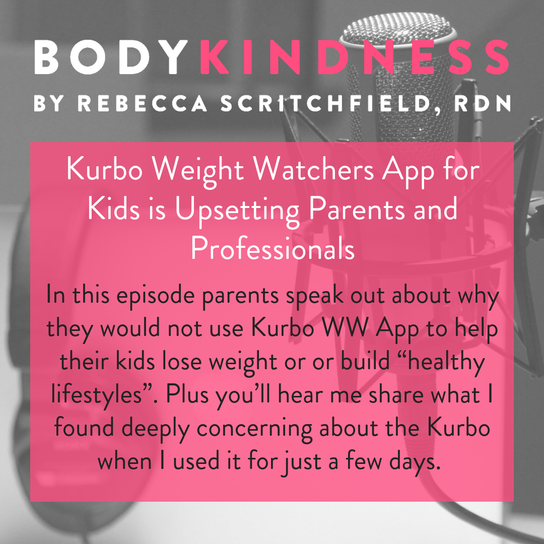 Podcast 125: Kurbo Weight Watchers App for Kids is Upsetting