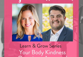 Podcast 129: Learn & Grow Part 12 – Your Body Kindness Questions, Answered