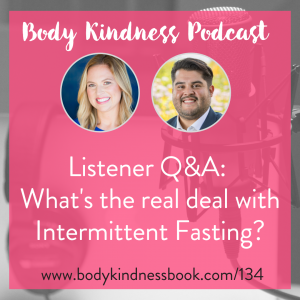 Podcast 134: Listener Q&A - What's the real deal with Intermittent Fasting?