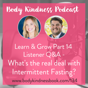 Podcast 134: Learn & Grow Part 14 - Listener Q&A What's the real deal with Intermittent Fasting?