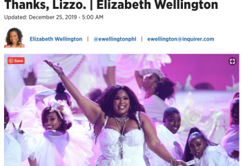 Elizabeth' Wellington's Philadelphia Inquirer column, 2019 was the year of Body Positivity. Thanks, Lizzo.