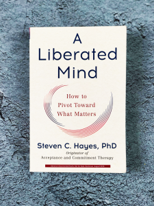 A Liberated Mind How to Pivot Toward What Matter