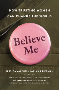 Book cover of Believe Me How Trusting Women Can Change the World