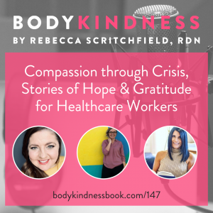 Podcast 147: Compassion through Crisis, Stories of Hope & Gratitude for Healthcare Workers