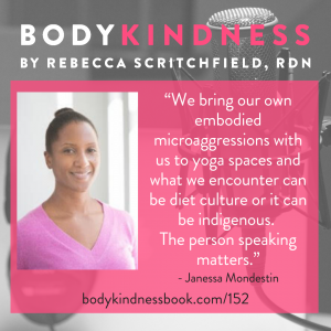 """We bring our own embodied microaggressions with us to yoga spaces and what we encounter can be diet culture or it can be indigenous. The person speaking matters."" - Janessa Mondestin"