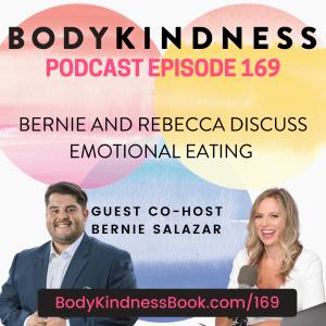 Podcast 169: Bernie and Rebecca Discuss Emotional Eating