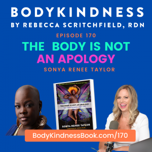 Podcast 170: The Body Is Not An Apology with Sonya Renee Taylor