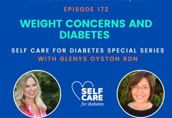 Podcast 172: Understanding Weight Concerns and Diabetes Self-Care