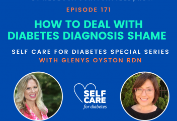 Podcast 171: How to Deal with Diabetes Diagnosis Shame