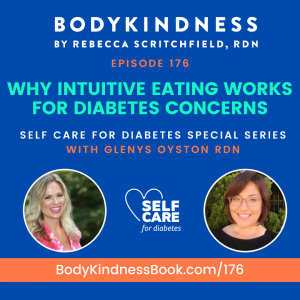 Podcast 176: Why Intuitive Eating Works for Diabetes Concerns